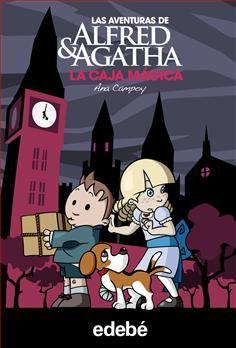 LA CAJA MÁGICA / Ana Campoy. Col. Las aventuras de Alfred & Agatha