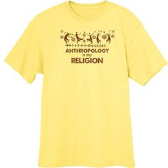 Anthropology is my Religion Funny Novelty T Shirt by RogueAttire, $18.99