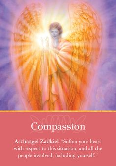 "Oracle Card Compassion | Doreen Virtue | official Angel Therapy Web site [Working with Archangel Zadkiel: Zadkiel's name means ""Righteousness of God,"" and he helps us release unforgiveness toward ourselves and others. Ask him to come into your dreams and act like a chimney sweep, clearing away any emotional toxins from your heart. He'll ensure that everyone's needs are met, and that emotional healings occur in miraculous ways. ]"