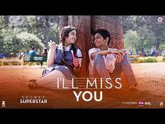 Awsome....❤❤I'll Miss You | Secret Superstar | Aamir Khan | Zaira Wasim | Kushal Chokshi | Amit Trivedi | Kausar - YouTube