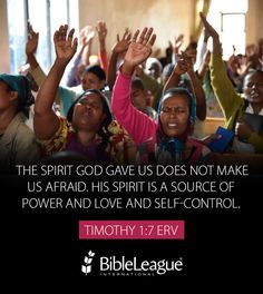 The Spirit God gave us does not make us afraid. His #Spirit is a source of power and #love and #self-control. 2 Timothy 1:7 ERV