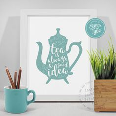 Tea Is Always A Good Idea Quote, Typographic Printable Wall Art, 8x10 Digital Print, Kitchen Decor, Typography Tea Digital Poster Print by StarsAndType on Etsy