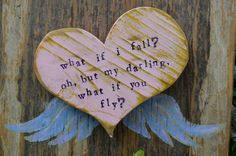 What If I Fall? Oh, But My Darling, What If You Fly?, Recycled Wood Sign, Pink Heart With Wings, Winged Heart, Bond Love Sign, Junk Gypsy by BondLove on Etsy