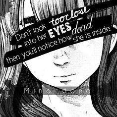 No mires muy de cerca sus ojos, porque te darás cuenta de cómo de muerta está por dentro.