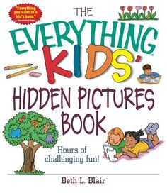 The Everything Kids' Hidden Pictures Book: Hours Of Challenging Fun! by Beth L. Blair http://www.amazon.com/dp/1593371284/ref=cm_sw_r_pi_dp_Cs-Jvb0N3RQT0