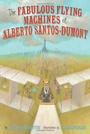 The Hardcover of the The Fabulous Flying Machines of Alberto Santos-Dumont by Victoria Griffith, Eva Montanari Reading Online, Books Online, Good Books, Books To Read, Abrams Books, Five In A Row, Reading Levels, Victoria, Free Ebooks