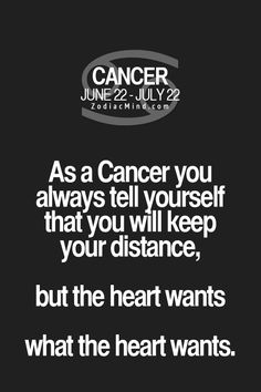 Cancer Zodiac Sign♋ heart wants what the heart wants.