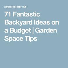71 Fantastic Backyard Ideas on a Budget | Garden Space Tips