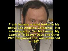 a tribute to Frank Bank Leave It To Beaver, Hollywood Life, Left Handed, Bond, How To Become, Entertainment, Entertaining