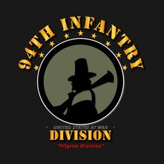 Check out this awesome '94th+Infantry+Division+-+Pilgrim+Division' design on @TeePublic!