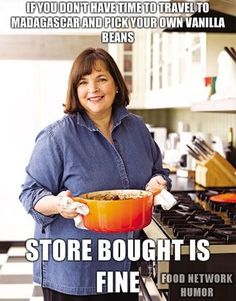This is why I CANNOT stand watching the barefoot contessa.  ps.  she's not barefoot.  AND what is a contessa, and why does she get to be one?