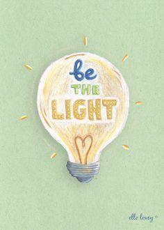 Be The Light  Art Print 5x7 by ellolovey on Etsy, $12.00