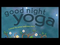 """Kids Health Good Night Yoga: A Pose-by-Pose Bedtime Story (VIDEO) - If you're looking for a new way to tuck your kids in at night, this video is for you! """"Good Night Yoga"""" is the perfect way to send them peacefully to sleep."""