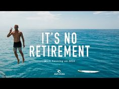 It's no retirement! | Mick Fanning on 2016 by Rip Curl - YouTube