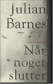 Når noget slutter af Julian Barnes, ISBN 9788779734944
