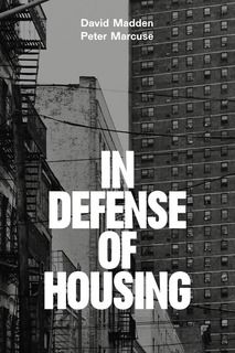 New book coming out June 2016 by Dr David Madden from LSE Sociology with professor emeritus of urban planning Peter Marcuse: In every major city in the world there is a housing crisis. How did this happen and what can we do about it?