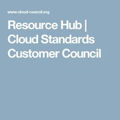 Resource Hub   Cloud Standards Customer Council