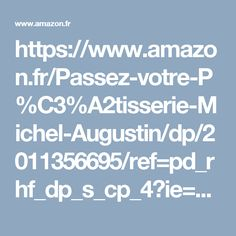 https://www.amazon.fr/Passez-votre-P%C3%A2tisserie-Michel-Augustin/dp/2011356695/ref=pd_rhf_dp_s_cp_4?ie=UTF8&pd_rd_i=2011356695&pd_rd_r=SM9VVPCAHQ8N5V55A857&pd_rd_w=yV8qR&pd_rd_wg=BkNgV&psc=1&refRID=SM9VVPCAHQ8N5V55A857