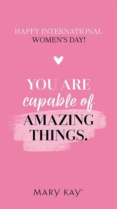 International Womens Day Quotes, Happy International Women's Day, Mary Kay Quotes, Mary Kay Ash, Mary Kay Cosmetics, Empowerment Quotes, Mary Kay Makeup, Inspire Others, Words Of Encouragement