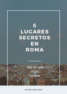 5 lugares secretos en Roma - Viajar a Roma - Viajar a Italia Travel The World For Free, Travel Around The World, Around The Worlds, Places To Travel, Travel Destinations, Travel Tips, Places To Go, Rome Travel, Eurotrip