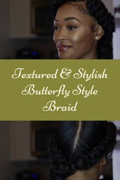 Beautiful Textured & Stylish Way To Rock A Butterfly Protective Style Braid How To Do Butterfly, Butterfly Braid, Protective Style Braids, Protective Styles, Beautiful Butterflies, Hair Videos, Braid Styles, Natural Hair Styles, Rock