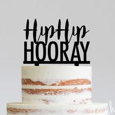 Hip Hip Hooray - Acrylic Cake Topper