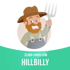 """""""Hillbilly"""" is an unsophisticated country person.  Example: When I stepped onto his property, the hillbilly came out of his shack, grabbed his shotgun, and yelled """"Yeehaw!"""""""