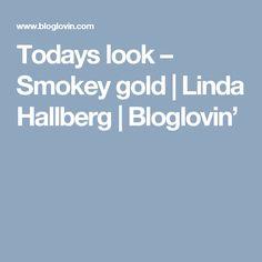 Todays look – Smokey gold   Linda Hallberg   Bloglovin'