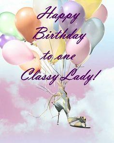 Happy Birthday Classy Lady - Happy New Year 2019 Happy Birthday Woman, Happy Birthday Lovely Lady, Happy Birthday Wishes Sister, Birthday Blessings, Happy Birthday Pictures, Happy Birthday Messages, Happy Birthday Greetings, Birthday Sayings, Animated Happy Birthday Wishes