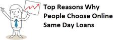 Top Reasons Why People Choose Online Same Day Loans!