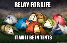 Relay For Life: It Will Be In Tents