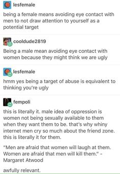 I genuinely don't understand men who behave this way, it's  irrelevant to the topic at hand and works to derail any meaningful conversation on the issue.