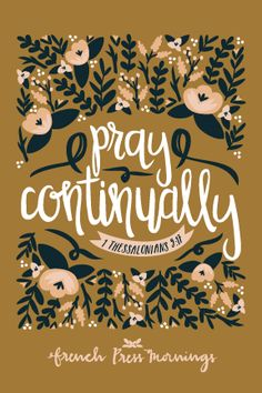 French Press Mornings - 1 Thessalonians 5:17 #encouragingwednesdays #fcwednesdaywisdom #quotes