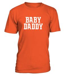 Baby Daddy Funny  => #parents #father #family #grandparents #mother #giftformom #giftforparents #giftforfather #giftforfamily #giftforgrandparents #giftformother #hoodie #ideas #image #photo #shirt #tshirt