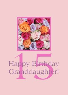 15th Birthday Granddaughter, Colorful Rose Bouquet card #Ad , #AD, #Granddaughter, #Birthday, #Colorful, #card - Happy Birthday Greetings  IMAGES, GIF, ANIMATED GIF, WALLPAPER, STICKER FOR WHATSAPP & FACEBOOK
