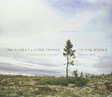 The Oldest Living Things in the World by Rachel Sussman: $40.50  Over the past decade, artist Rachel Sussman has traveled the world to photograph continuously living organisms that are 2,000 years old and older. Spanning from Antarctica to Greenland, the Mojave Desert to the Australian Outback, the result is a stunning and unique visual collection of ancient organisms. http://www.priscillawoolworth.com/store/oldest-living-things-world-rachel-sussman