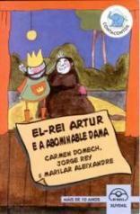 El-rei Artur e a a abominable dama. Marilar Aleixandre. Ir Indo