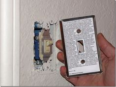 Light switch time capsule: Leave a note hidden behind a light switch when you move for another owner to find sometime in the future.