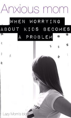 When worrying about kids becomes a problem: how to deal with being an anxious mom. Parenting Articles, Parenting Hacks, New Parents, New Moms, Anxiety In Children, Mom Blogs, Anxious, Self Help, Just In Case