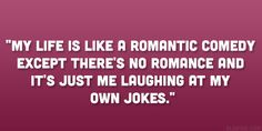 Funny Quotes About Being Single. It is quite common now to see people getting the state of being single very wrong. These people are viewed as being desperate or lonely.