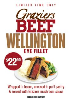 $22.90 Graziers Beef Wellington. Available at 245 Venues in QLD VIC SA WA NSW TAS