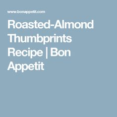 Roasted-Almond Thumbprints Recipe | Bon Appetit