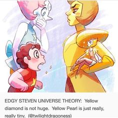 X,D that would be EPIC just imagine yellow diamond coming to earth and everyone be freaking out then she gets off the ship and shes the same height as our pearl XD