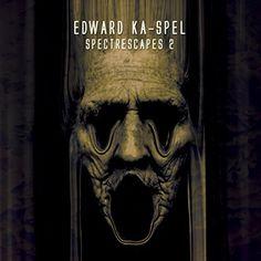 Edward Ka-Spel - Spectrescapes: Vol. 2