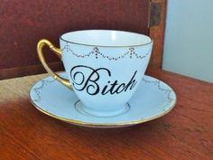 Bitch hand painted vintage bone china teacup by trixiedelicious