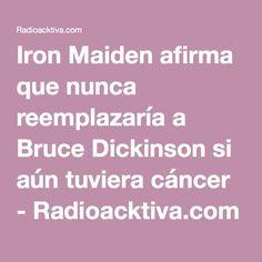 Iron Maiden afirma que nunca reemplazaría a Bruce Dickinson si aún tuviera cáncer - Radioacktiva.com