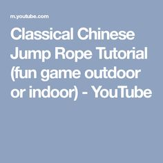 Classical Chinese Jump Rope Tutorial (fun game outdoor or indoor) - YouTube