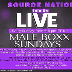 """Source Nation! IT'S MALEBOXX SUNDAYS!  Join us tonight for 2 dynamic shows. First up, Dr. Angelo Reynolds welcomes Mentor, Educator, Consultant  & Author Nicholas Dillon into the studio to discuss, Using the Past As A Catalyst For Your Future. In the second hour, Richard Lanier, Host of Conversations with RL welcomes Community Organizer & Mentor, Chaplain Benny, a former inmate but now a successful businessman, into the studio to discuss, """"Life After Incarceration."""