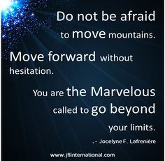 You are the Marvelous You called to go beyond your limits.