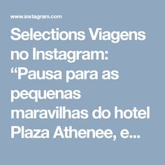 "Selections Viagens no Instagram: ""Pausa para as pequenas maravilhas do hotel Plaza Athenee, em Paris! ❤ @plaza_athenee #Repost @francois.delahaye with @repostapp ・・・ Live at…"""